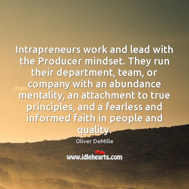 Image, Intrapreneurs work and lead with the Producer mindset. They run their department,