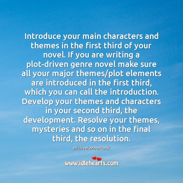 Introduce your main characters and themes in the first third of your Michael Moorcock Picture Quote