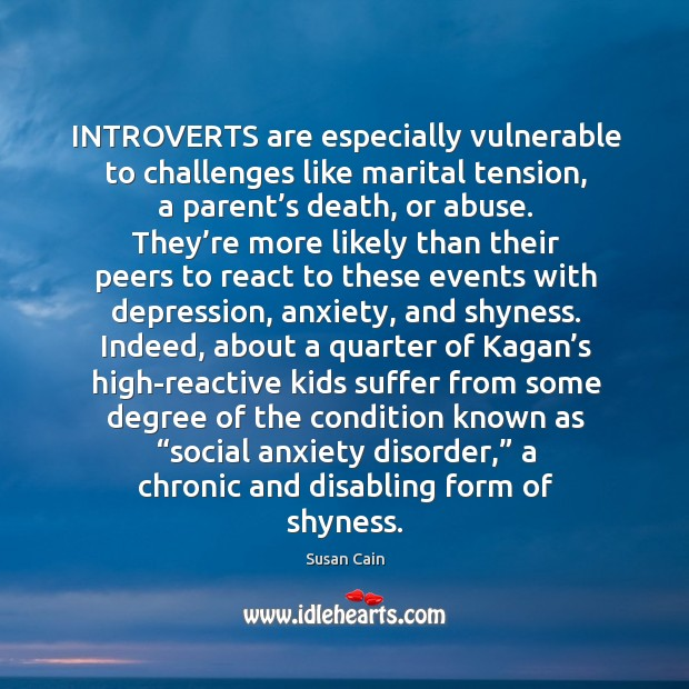 Image, INTROVERTS are especially vulnerable to challenges like marital tension, a parent's