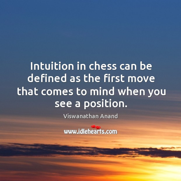 Intuition in chess can be defined as the first move that comes Image