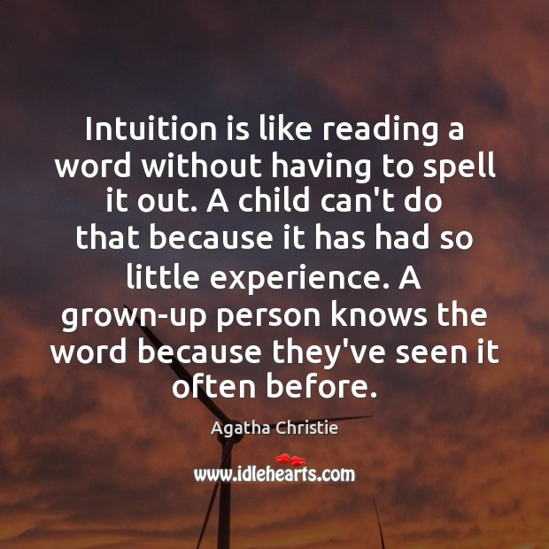 Image, Intuition is like reading a word without having to spell it out.