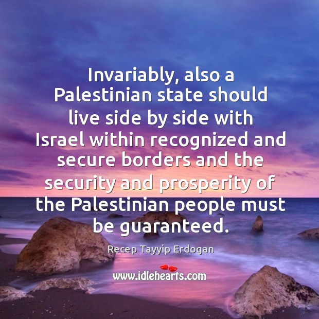 Invariably, also a palestinian state should live side by side with israel within recognized Image