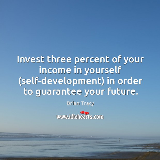 Image, Invest three percent of your income in yourself (self-development) in order to guarantee your future.