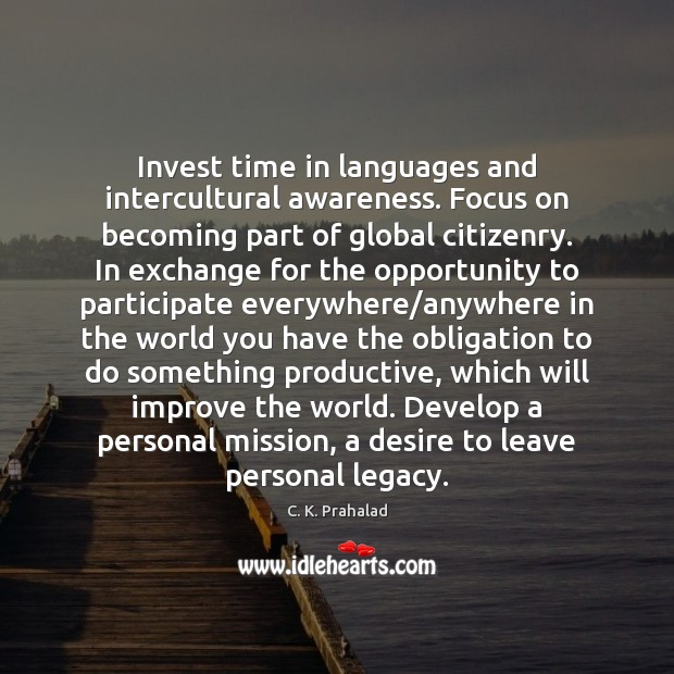 Image, Invest time in languages and intercultural awareness. Focus on becoming part of