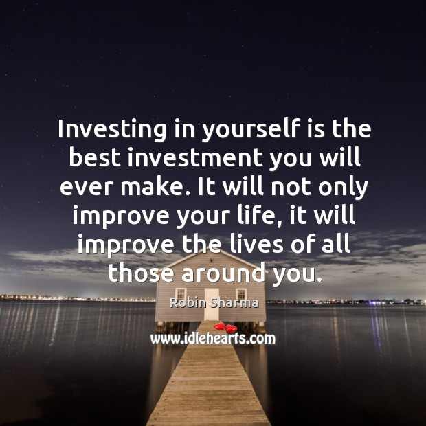 Image, Investing in yourself is the best investment you will ever make. It