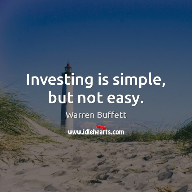 Image, Investing is simple, but not easy.