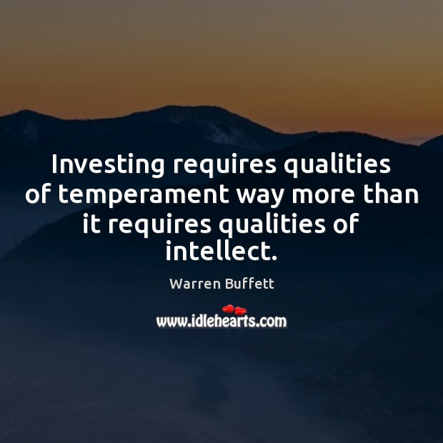 Image, Investing requires qualities of temperament way more than it requires qualities of