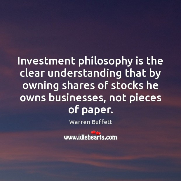 Image, Investment philosophy is the clear understanding that by owning shares of stocks