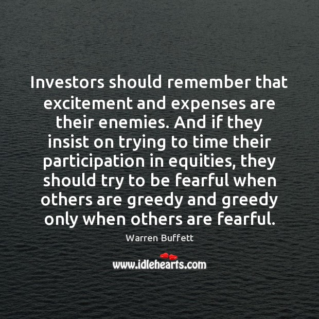 Image, Investors should remember that excitement and expenses are their enemies. And if