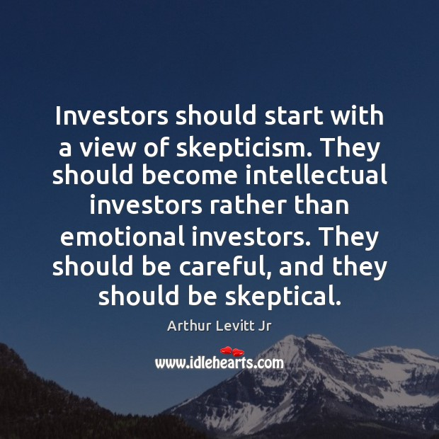 Image, Investors should start with a view of skepticism. They should become intellectual