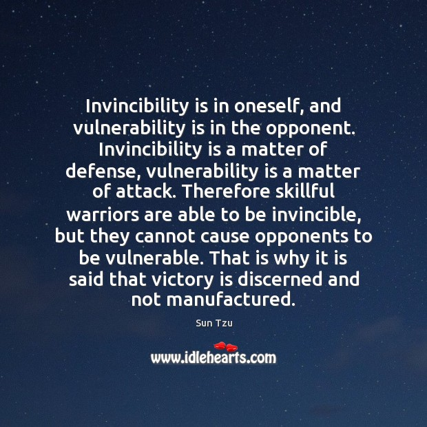 Invincibility is in oneself, and vulnerability is in the opponent. Invincibility is Victory Quotes Image