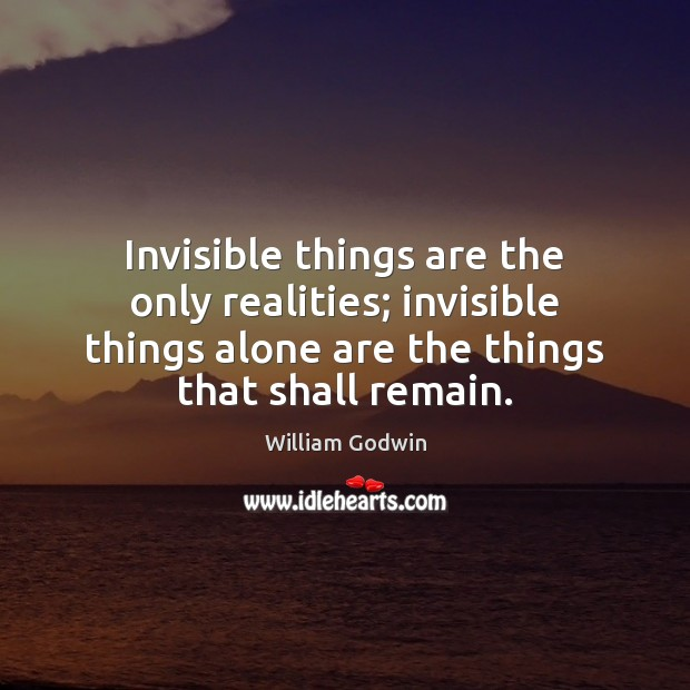 Invisible things are the only realities; invisible things alone are the things Image