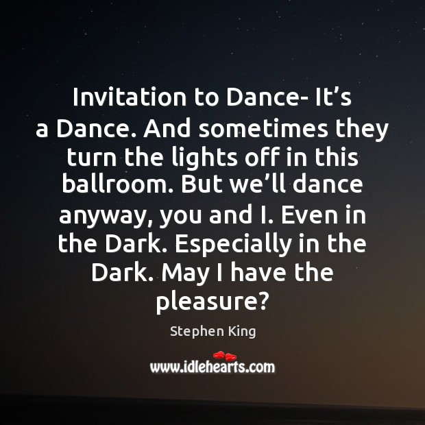 Invitation to Dance- It's a Dance. And sometimes they turn the Image