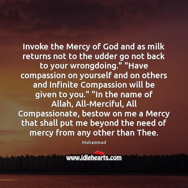 Invoke the Mercy of God and as milk returns not to the Muhammad Picture Quote