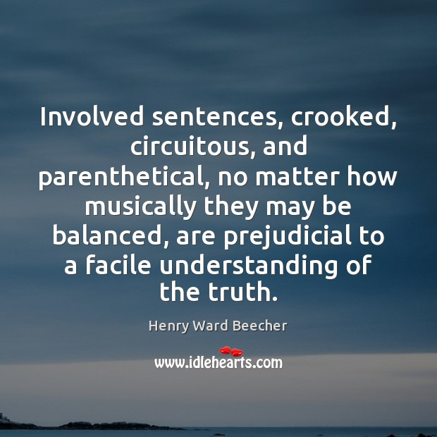 Involved sentences, crooked, circuitous, and parenthetical, no matter how musically they may Image