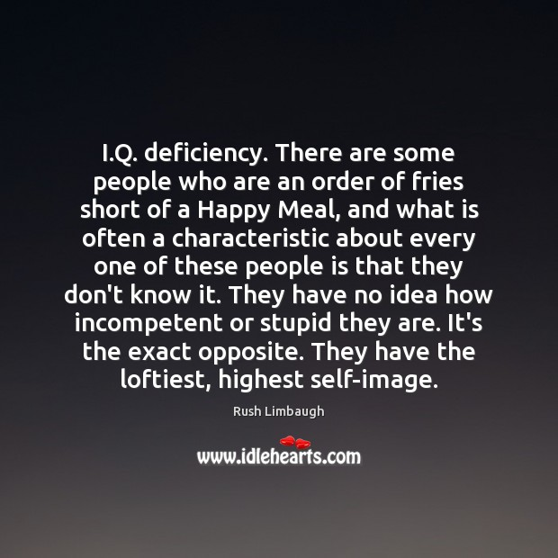 I.Q. deficiency. There are some people who are an order of Image