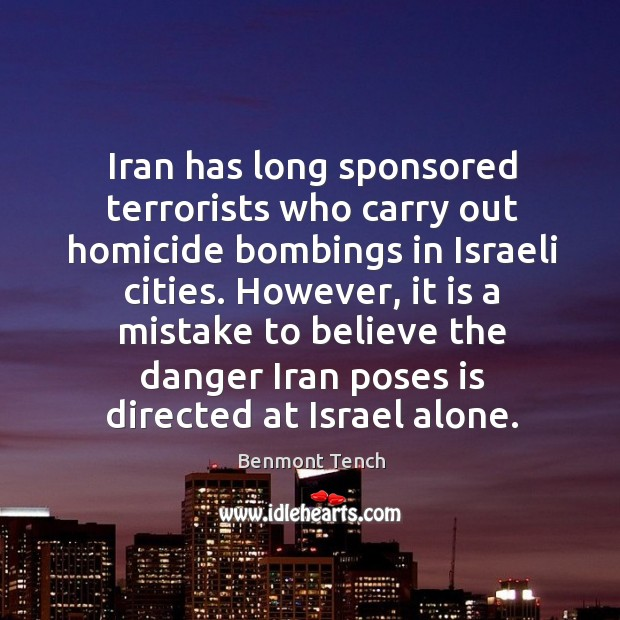 Image, Iran has long sponsored terrorists who carry out homicide bombings in israeli cities.