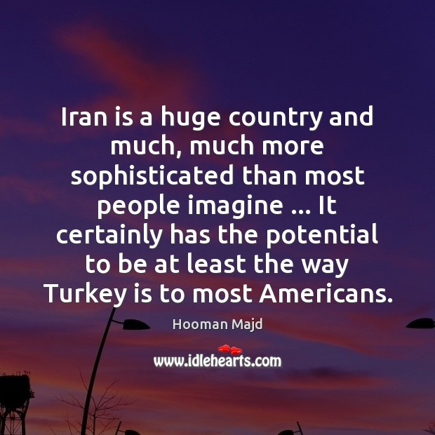 Iran is a huge country and much, much more sophisticated than most Image