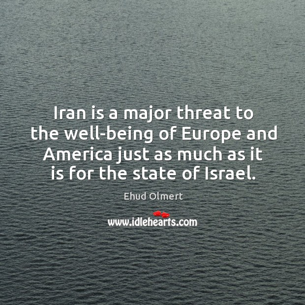 Iran is a major threat to the well-being of Europe and America Image