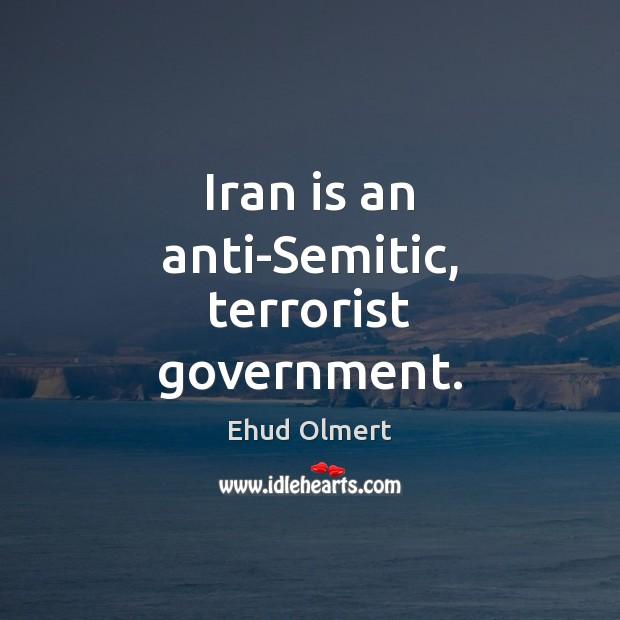 Image, Iran is an anti-Semitic, terrorist government.