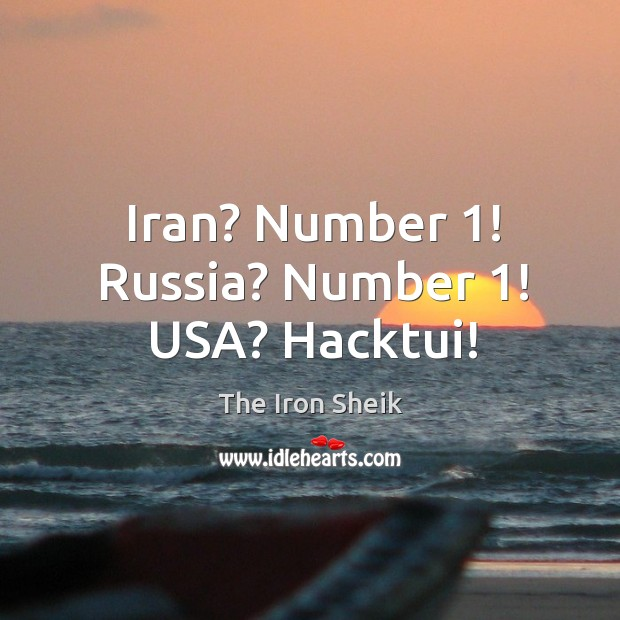 Iran? Number 1! Russia? Number 1! USA? Hacktui! Image