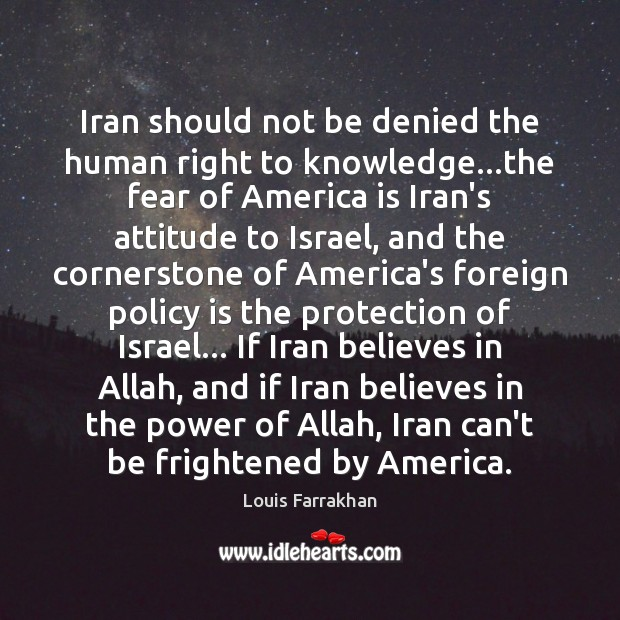 Image, Iran should not be denied the human right to knowledge…the fear