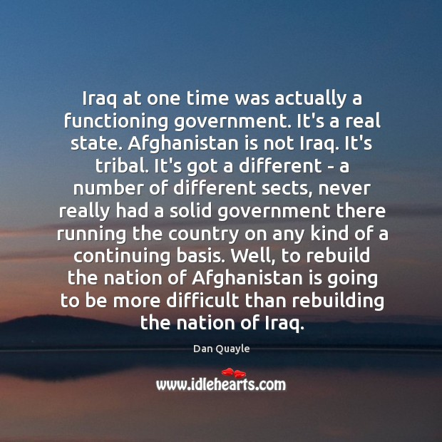 Image, Iraq at one time was actually a functioning government. It's a real