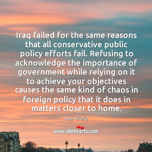 Image, Iraq failed for the same reasons that all conservative public policy efforts