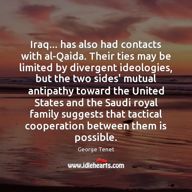 Iraq… has also had contacts with al-Qaida. Their ties may be limited Image