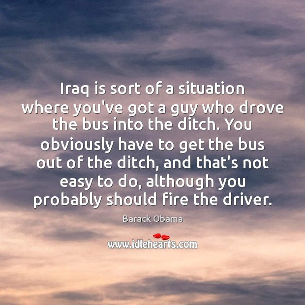 Iraq is sort of a situation where you've got a guy who Image