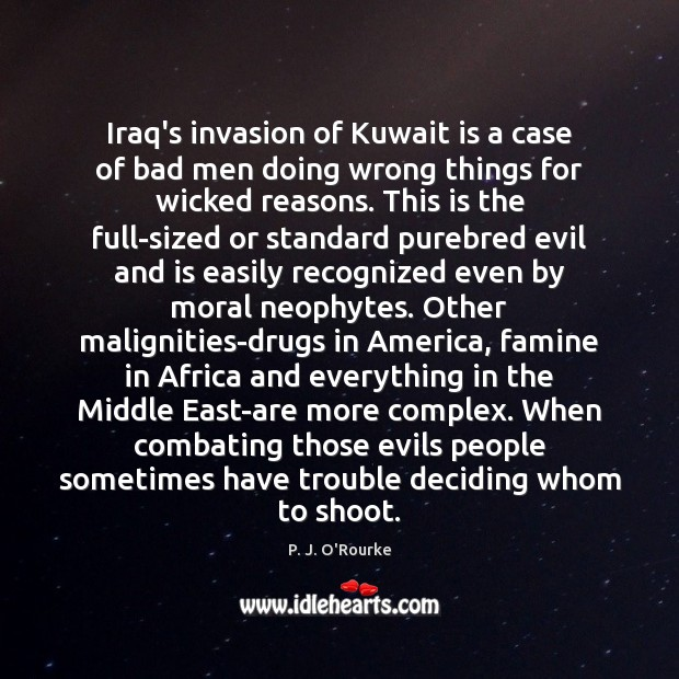 Image, Iraq's invasion of Kuwait is a case of bad men doing wrong