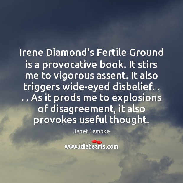 Irene Diamond's Fertile Ground is a provocative book. It stirs me to Image