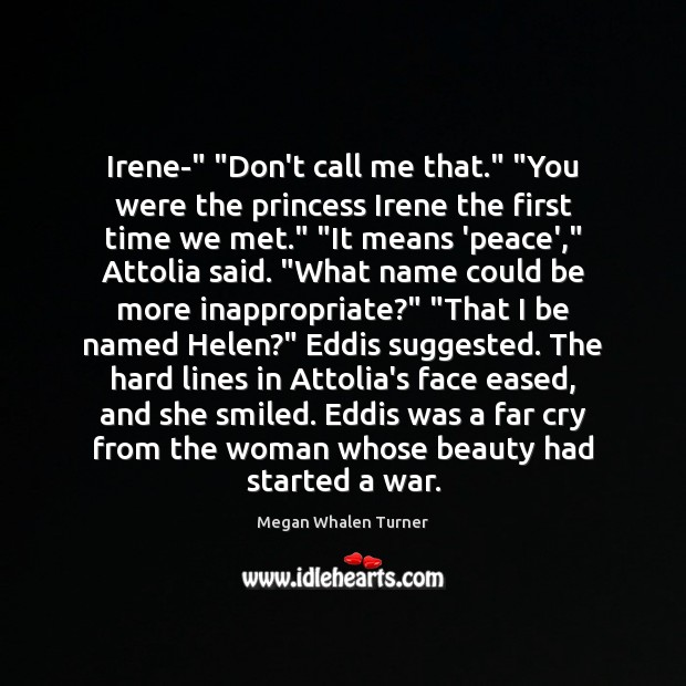"""Image, Irene-"""" """"Don't call me that."""" """"You were the princess Irene the first"""