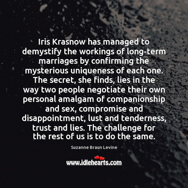 Iris Krasnow has managed to demystify the workings of long-term marriages by Image
