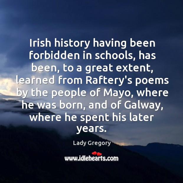 Irish history having been forbidden in schools, has been, to a great Image