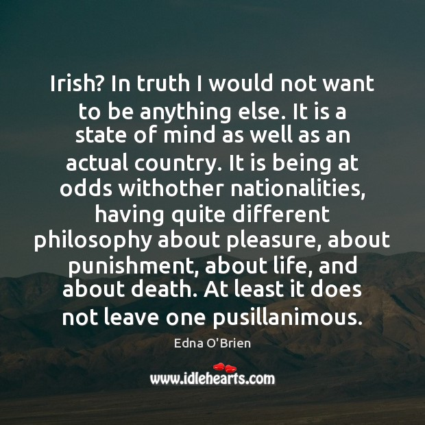 Irish? In truth I would not want to be anything else. It Image