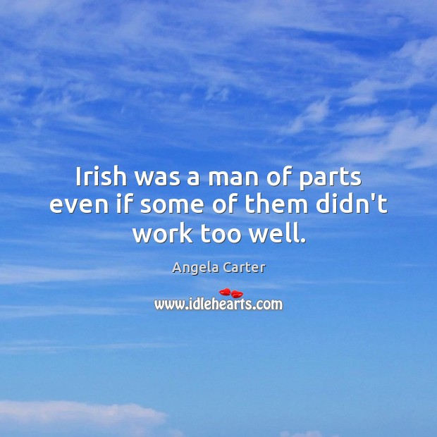 Image, Irish was a man of parts even if some of them didn't work too well.