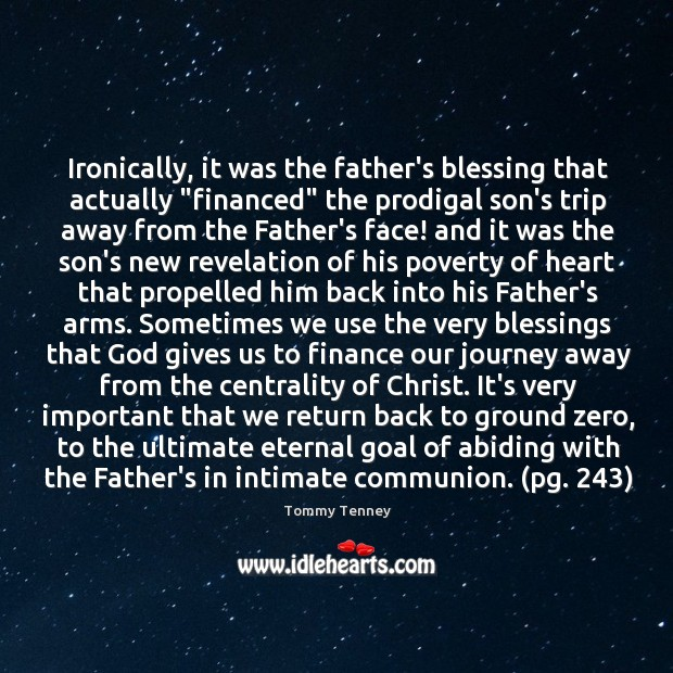 "Ironically, it was the father's blessing that actually ""financed"" the prodigal son's Image"