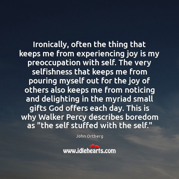 Ironically, often the thing that keeps me from experiencing joy is my Joy Quotes Image