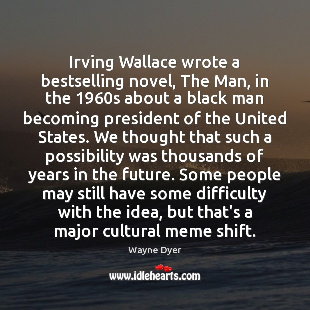 Image, Irving Wallace wrote a bestselling novel, The Man, in the 1960s about