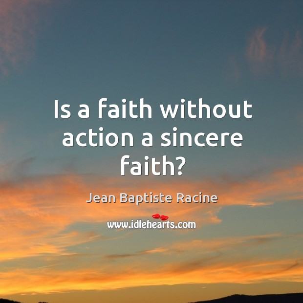 Is a faith without action a sincere faith? Image