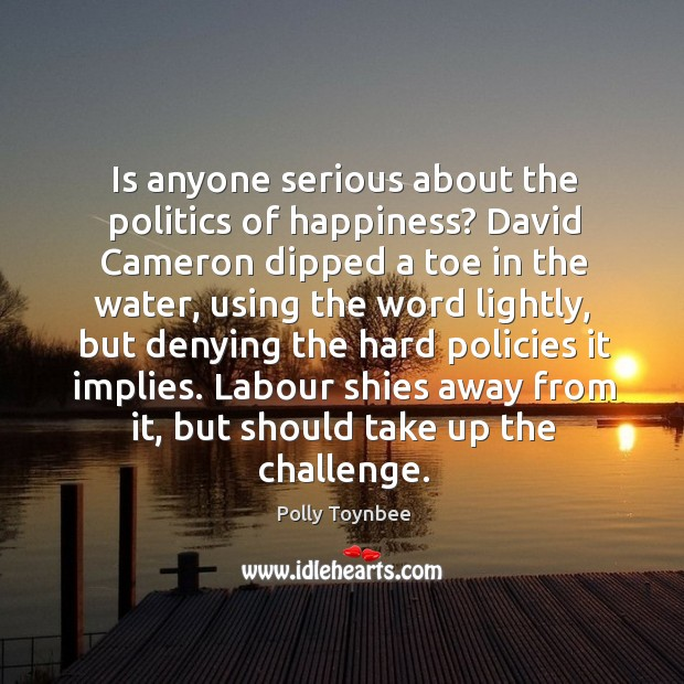 Is anyone serious about the politics of happiness? Image