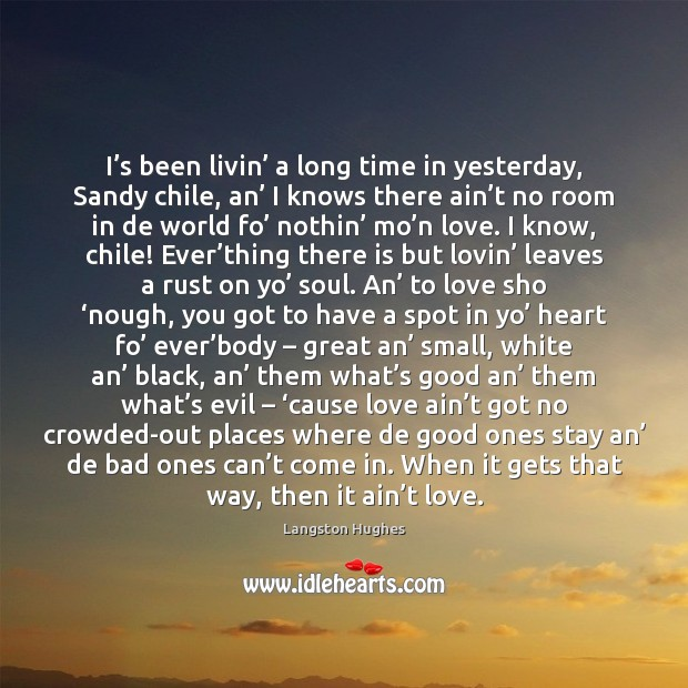 I's been livin' a long time in yesterday, Sandy chile, an' Langston Hughes Picture Quote