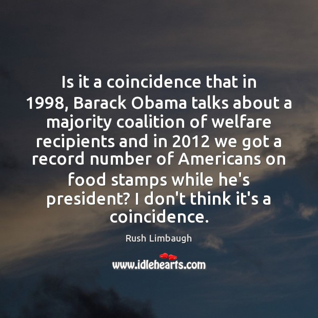 Is it a coincidence that in 1998, Barack Obama talks about a majority Rush Limbaugh Picture Quote