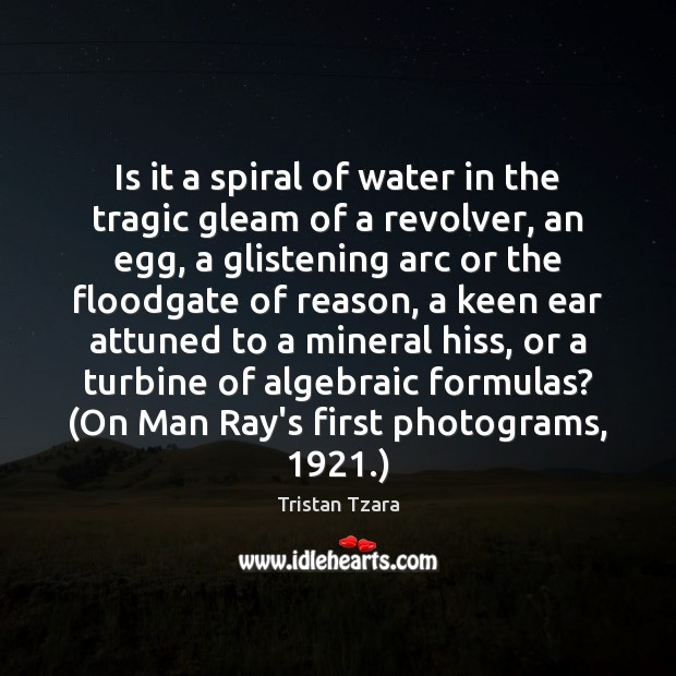 Is it a spiral of water in the tragic gleam of a Image