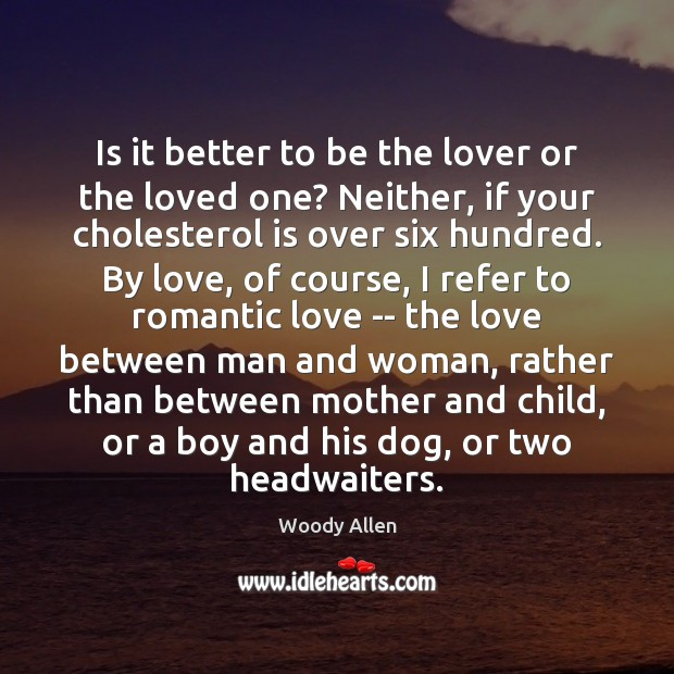 Is it better to be the lover or the loved one? Neither, Romantic Love Quotes Image