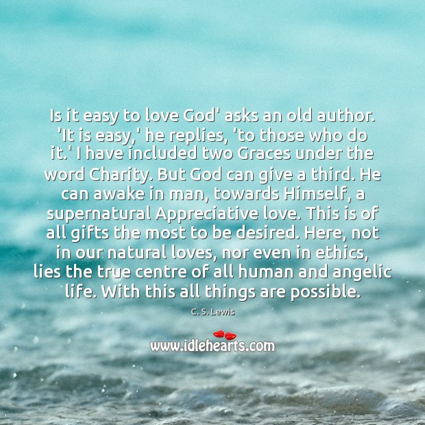 Is it easy to love God' asks an old author. 'It is C. S. Lewis Picture Quote