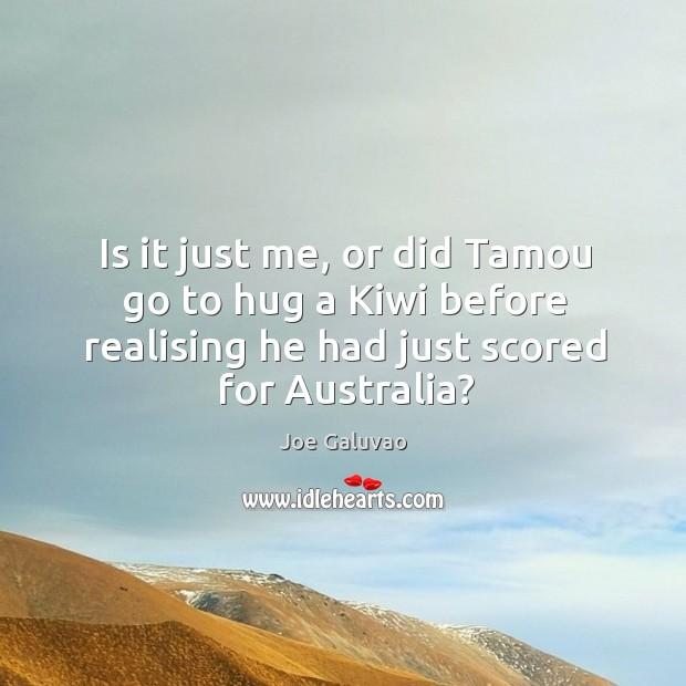 Is it just me, or did Tamou go to hug a Kiwi Hug Quotes Image