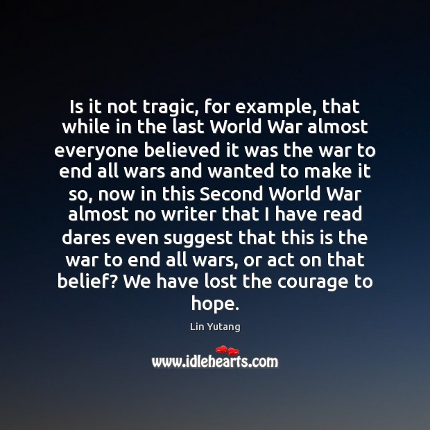Is it not tragic, for example, that while in the last World Hope Quotes Image