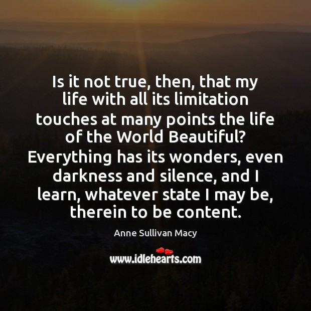 Is it not true, then, that my life with all its limitation Image